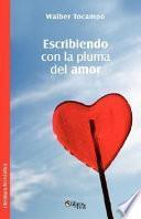 libro Escribiendo Con La Pluma Del Amor
