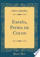 libro Espaa, Patria De Colon (classic Reprint)