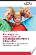 libro Estrategia De Capacitación De Ortodoncia Preventiva E Interceptiva
