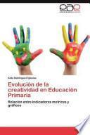 libro Evolución De La Creatividad En Educación Primari