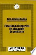 libro Fidelidad Al Espíritu En Situación De Conflicto
