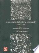 libro Guatemala, La Historia Silenciada (1944 1989)