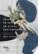 libro Hacer De Lo Cotidiano Un Ritual Contemporáneo
