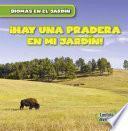 libro Hay Una Pradera En Mi Jardn! / There Are Grasslands In My Backyard!