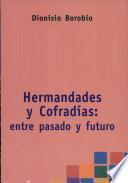 libro Hermandades Y Cofradías: Entre Pasado Y Futuro