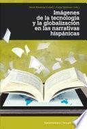 libro Imágenes De La Tecnología Y La Globalización En Las Narrativas Hispánicas