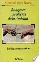 libro Imágenes Y Profecías De La Amistad