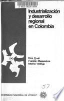 libro Industrialización Y Desarrollo Regional En Colombia