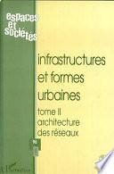 libro Infrastructures Et Formes Urbaines (tome 2)   Architecture Des Réseaux