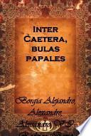 libro Inter Caetera, Bulas Papales