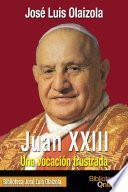 libro Juan Xxiii. Una Vocación Frustrada