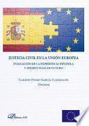 libro Justicia Civil En La Unión Europea. Evaluación De La Experiencia Española Y Perspectivas De Futuro