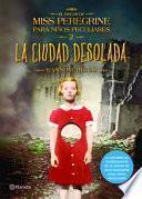 libro La Ciudad Desolada. El Hogar De Miss Peregrine Para Ninos Peculiares 2