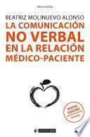 libro La Comunicación No Verbal En La Relación Médico Paciente (nueva Edición Revisada)