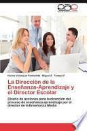 libro La Dirección De La Enseñanza Aprendizaje Y El Director Escolar