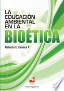libro La Educación Ambiental En La Bioética