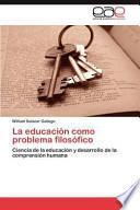 libro La Educación Como Problema Filosófico