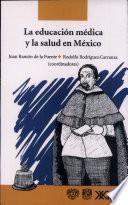 libro La Educación Médica Y La Salud En México