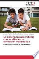 libro La Enseñanza Aprendizaje Cooperativa En La Formación Matemática