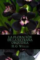 libro La Floracion De La Extrana Orquidea