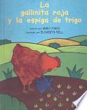 libro La Gallinita Roja Y La Espiga Trigo/little Red Hen And The Ear Of Wheat