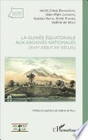 libro La Guinée équatoriale Aux Archives Nationales