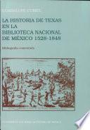 libro La Historia De Texas En La Biblioteca Nacional De México, 1528 1848