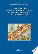 libro La Iglesia Y La Política Española 1931 1978. La Segunda República Y El Franquismo