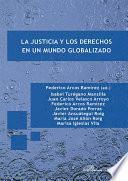 libro La Justicia Y Los Derechos En Un Mundo Globalizado