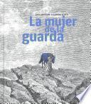 libro La Mujer De La Guarda