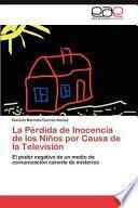 libro La Pérdida De Inocencia De Los Niños Por Causa De La Televisión