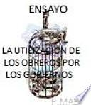 libro La Utilización De Los Obreros Por Los Gobiernos Ensayo