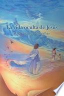 libro La Vida Oculta De Jesús