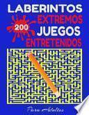 libro Laberintos Extremos 200 Juegos Entretenidos Para Adultos