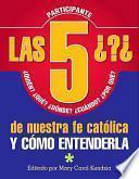 libro Las 5 Preguntas De Nuestra Fe Católica