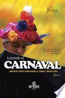 libro Leyendo El Carnaval 2 Edición. Miradas Desde Barranquilla, Bahía Y Barcelona