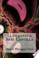 libro Llamando A Base Castilla