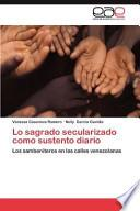 libro Lo Sagrado Secularizado Como Sustento Diario