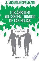 libro Los Arboles No Crecen Tirando De Las Hojas