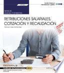 libro Manual. Retribuciones Salariales, Cotización Y Recaudación (uf0343). Certificados De Profesionalidad. Gestión Integrada De Recursos Humanos (adgd0208)