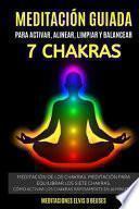 libro Meditación Guiada Para Activar, Alinear, Limpiar Y Balancear Los 7 Chakras
