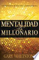 libro Mentalidad De Millonario: Los Principios De Dios Para Generar Riqueza = Millionaire Mentality
