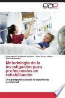 libro Metodología De La Investigación Para Profesionales En Rehabilitación