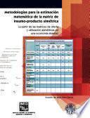 libro Metodologías Para La Estimación Matemática De La Matriz De Insumo Producto Simétrica. A Partir De Las Matrices De Oferta Y Utilización Asimétricas En Una Economía Abierta