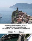 libro Modelos Predictivos, Redes Neuronales Y Tecnicas De Segmentacion Con Ibm Spss Modeler