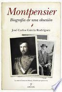 libro Montpensier, Biografía De Una Obsesión