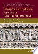 libro Obispos Y Catedrales. Arte En La Castilla Bajjomedieval