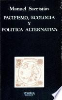 libro Pacifismo, Ecología Y Política Alternativa