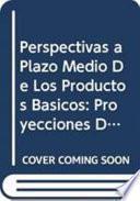 libro Perspectivas A Plazo Medio De Los Productos Básicos