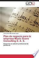 libro Plan De Negocio Para La Empresa Music Score Consulting S. A. S.